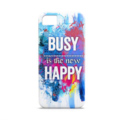 Case - Busy Is The New Happy Typography Artwork Case Apple