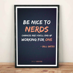 Poster - Be Nice To Nerds Bill Gates Quotes
