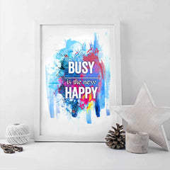 Poster - Busy Is The New Happy Typography Art Poster