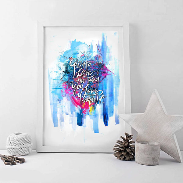 Poster - Gotta Love The Way You Love Yourself Typography Art Poster