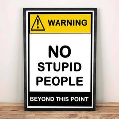 Poster - No Stupid People Beyond This Point