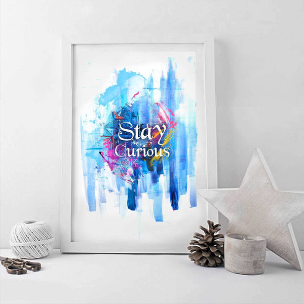 Poster - Stay Curious Typography Art