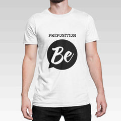 'Be' Preposition T Shirt