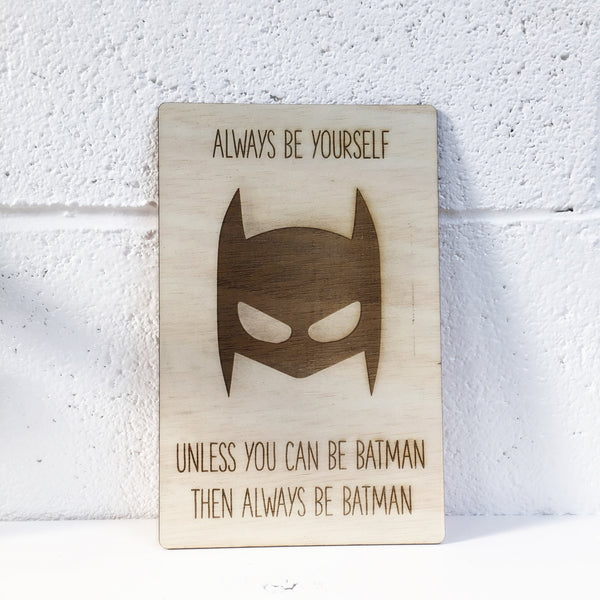 Always be Batman Plaque