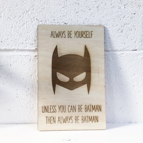 Always be Batman Sign