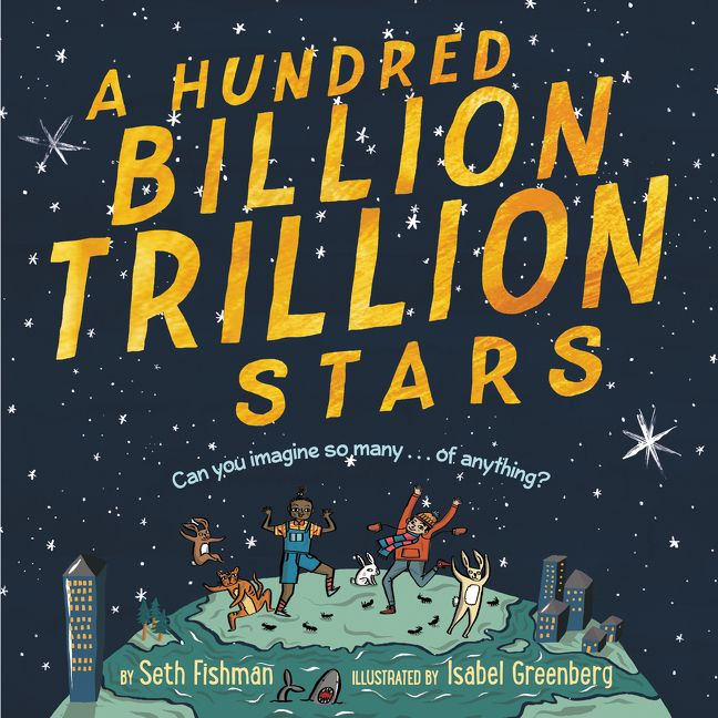 A Hundred Billion Trillion Stars by Seth Fishman