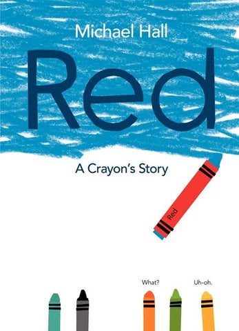 Red A Crayon's Story by Michael Hall