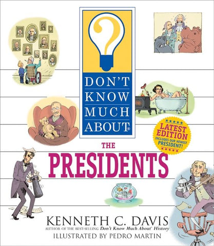 Don't know Much About - The Presidents by Kenneth C. Davis