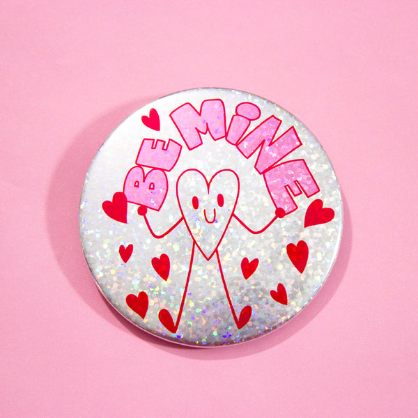 "BE MINE 3"" Pin-Back Sparkle Button"