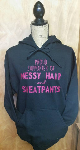 Proud Supporter of Messy Hair & Sweatpants Hoodie - PLUS SIZE Available
