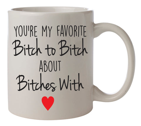 You're my favorite b* to b* about b* with coffee mug
