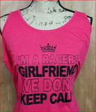 I'm a Racers Girlfriend We Don't Keep Calm Racerback Tank Plus Size