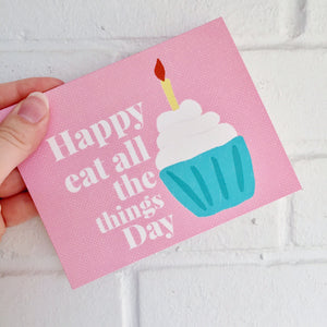 Eat all the things birthday card