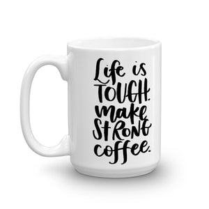 Tough Life, strong Coffee