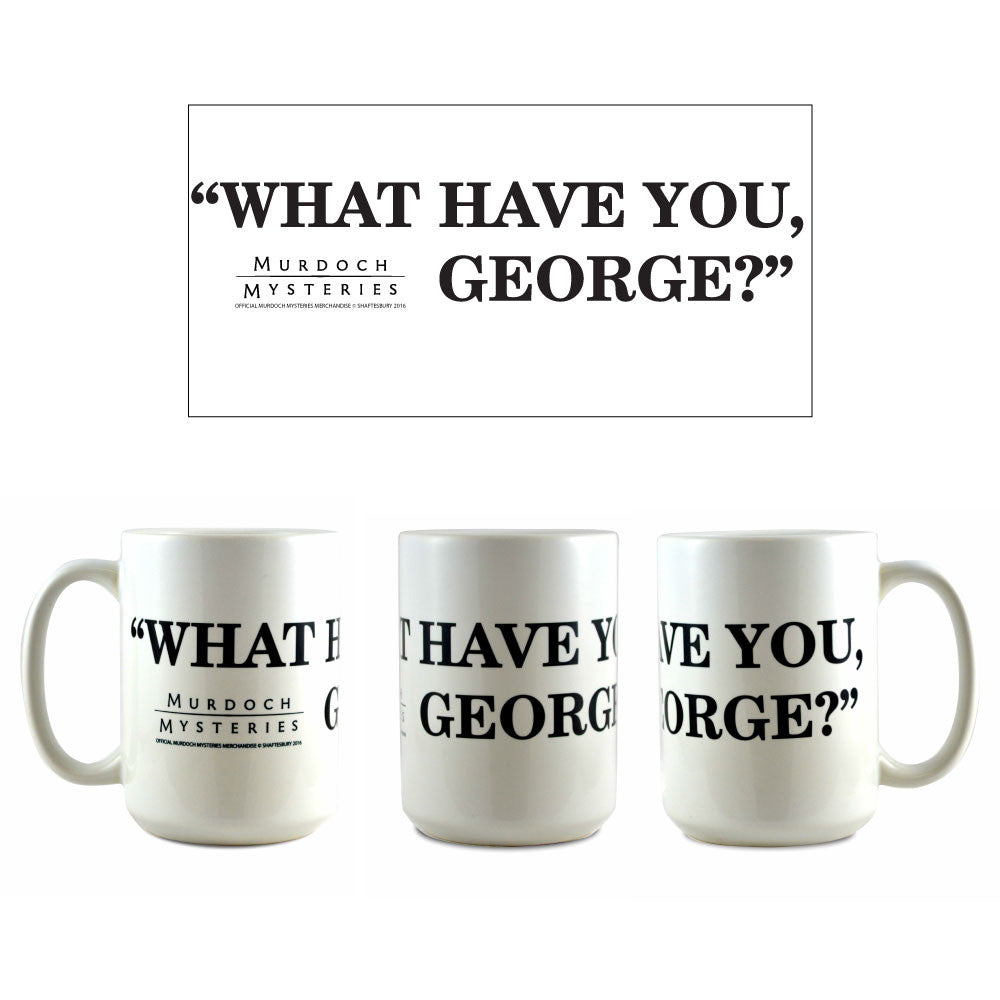 Murdoch Mysteries What Have You George Ceramic Mug