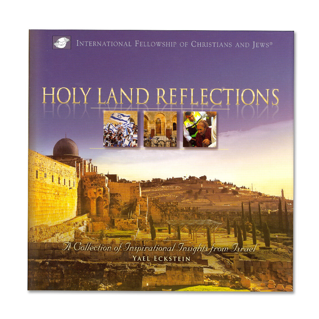 Holy Land Reflections: A Collection of Inspirational Insights from Israel