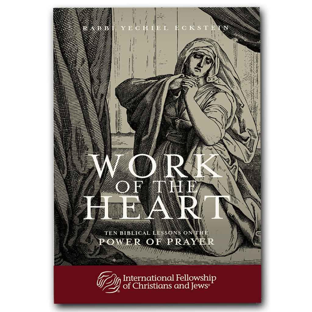 The Work of the Heart: Ten Biblical Lessons on the Power of Prayer