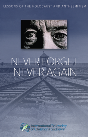 Never Forget Never Again - Lessons of the Holocaust and Anti-Semitism