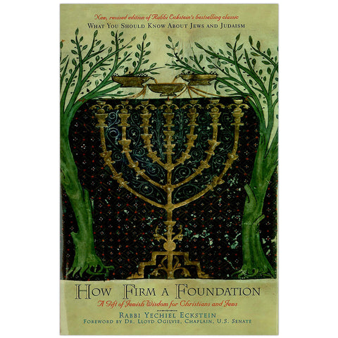 How Firm a Foundation: A Gift of Jewish Wisdom for Christians and Jews