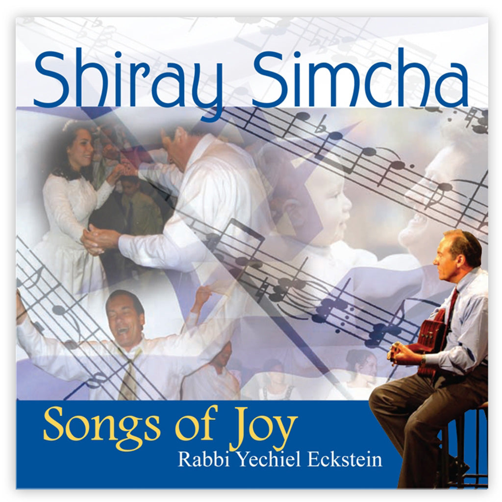 Shiray Simcha, Songs of Joy by Rabbi Yechiel Eckstein