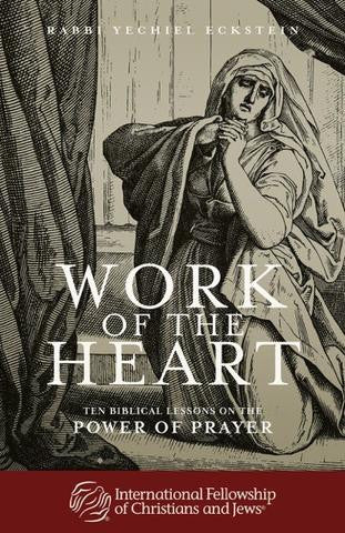Work of the Heart: Ten Biblical Lessons on the Power of Prayer