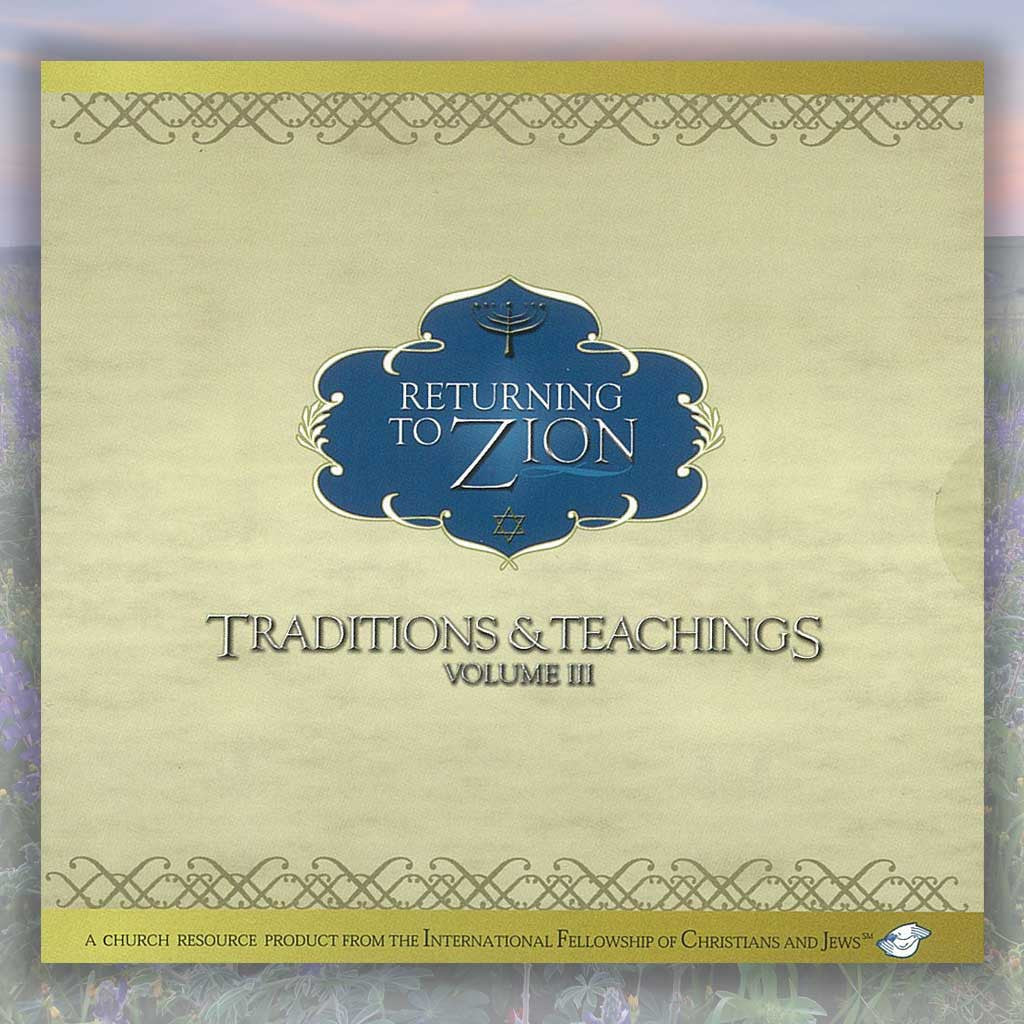 Returning to Zion: Traditions & Teachings, Volume III CD-ROM