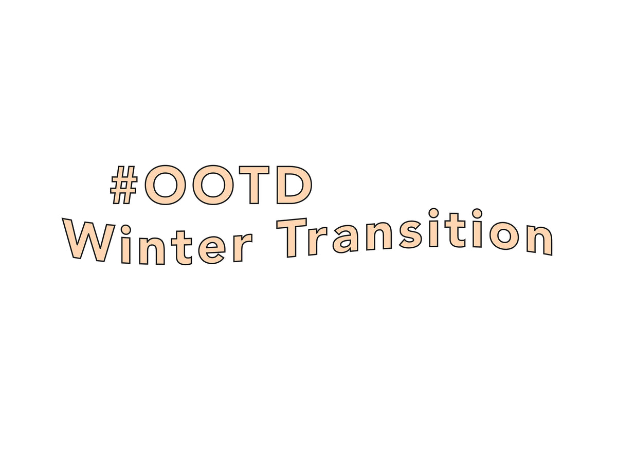 #OOTD | Winter Transition