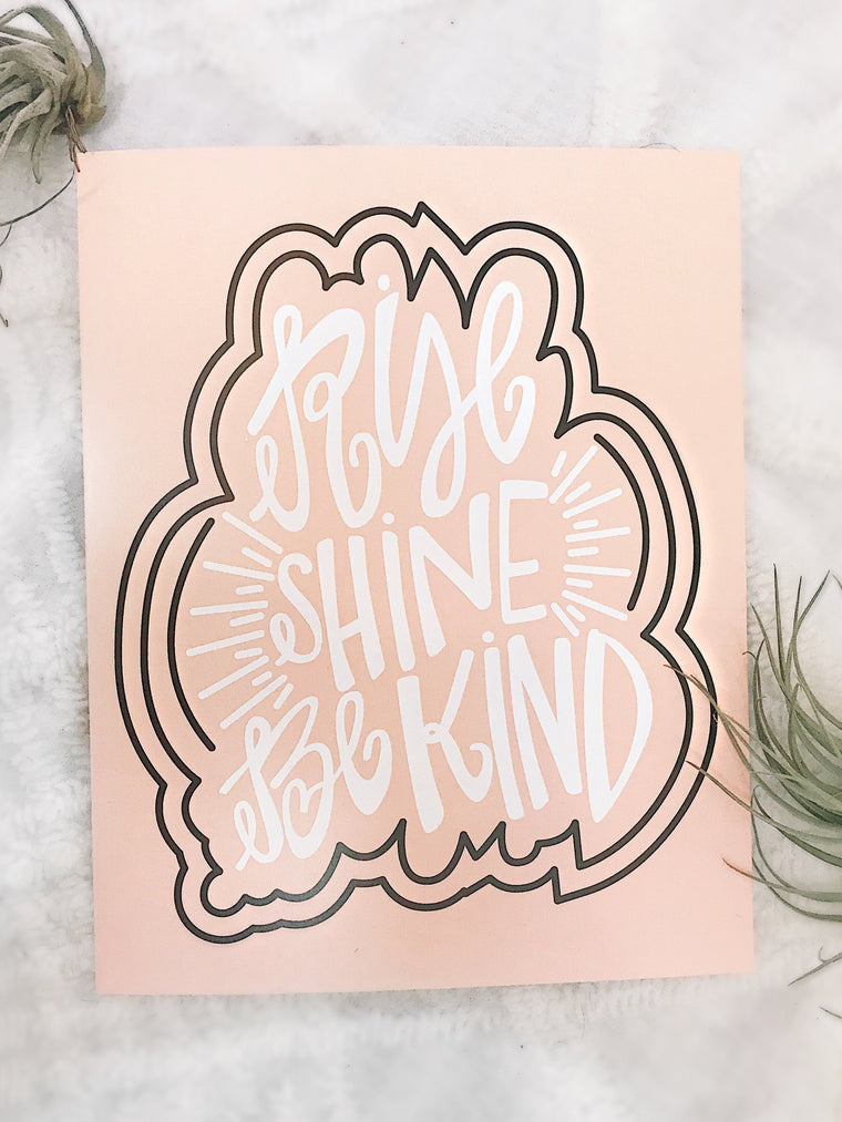 Rise Shine Be Kind Print