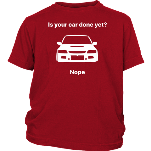 Is Your Car Done Yet? Youth T-shirt