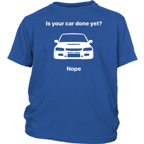 Is Your Car Done Yet? Youth T-shirt - JD Customs U.S.A