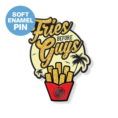 Fries Before Guys Tribute Pin