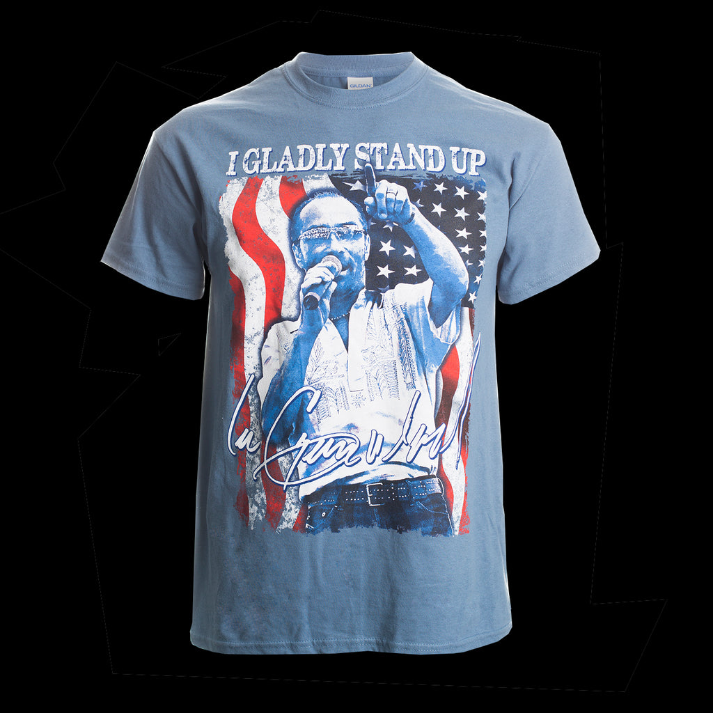 I Gladly Stand Up Tee