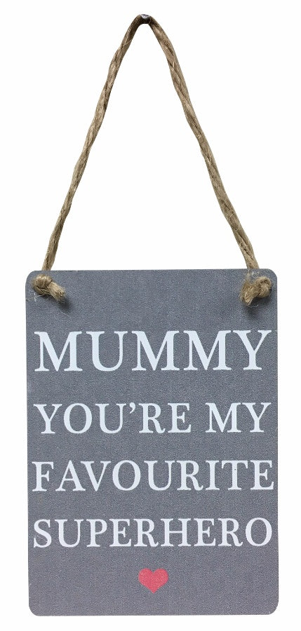 Mummy You're My Favourite Superhero Metal Sign - Feeling Quirky
