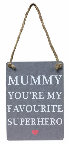 Mummy You're My Favourite Superhero Metal Sign