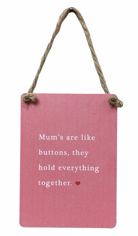 Mums Are Like Buttons, They Hold Everything Together Pink Mini Metal Sign