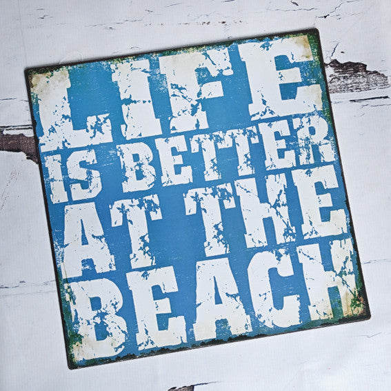 'Life Is Better At The Beach'  Metal Sign - Feeling Quirky