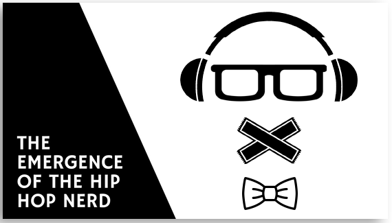 The Emergence of the Hip Hop Nerd