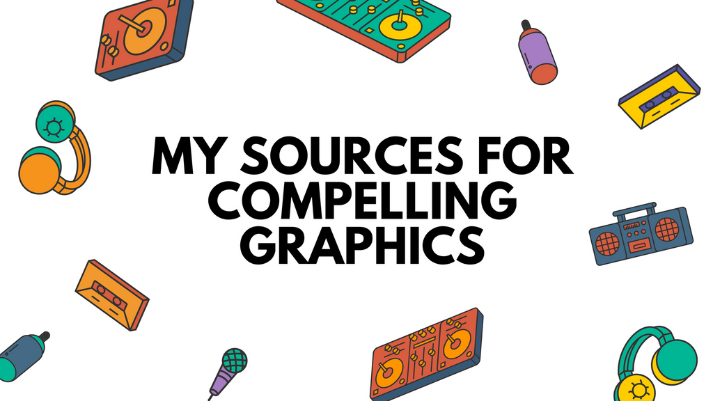 My sources for compelling graphics