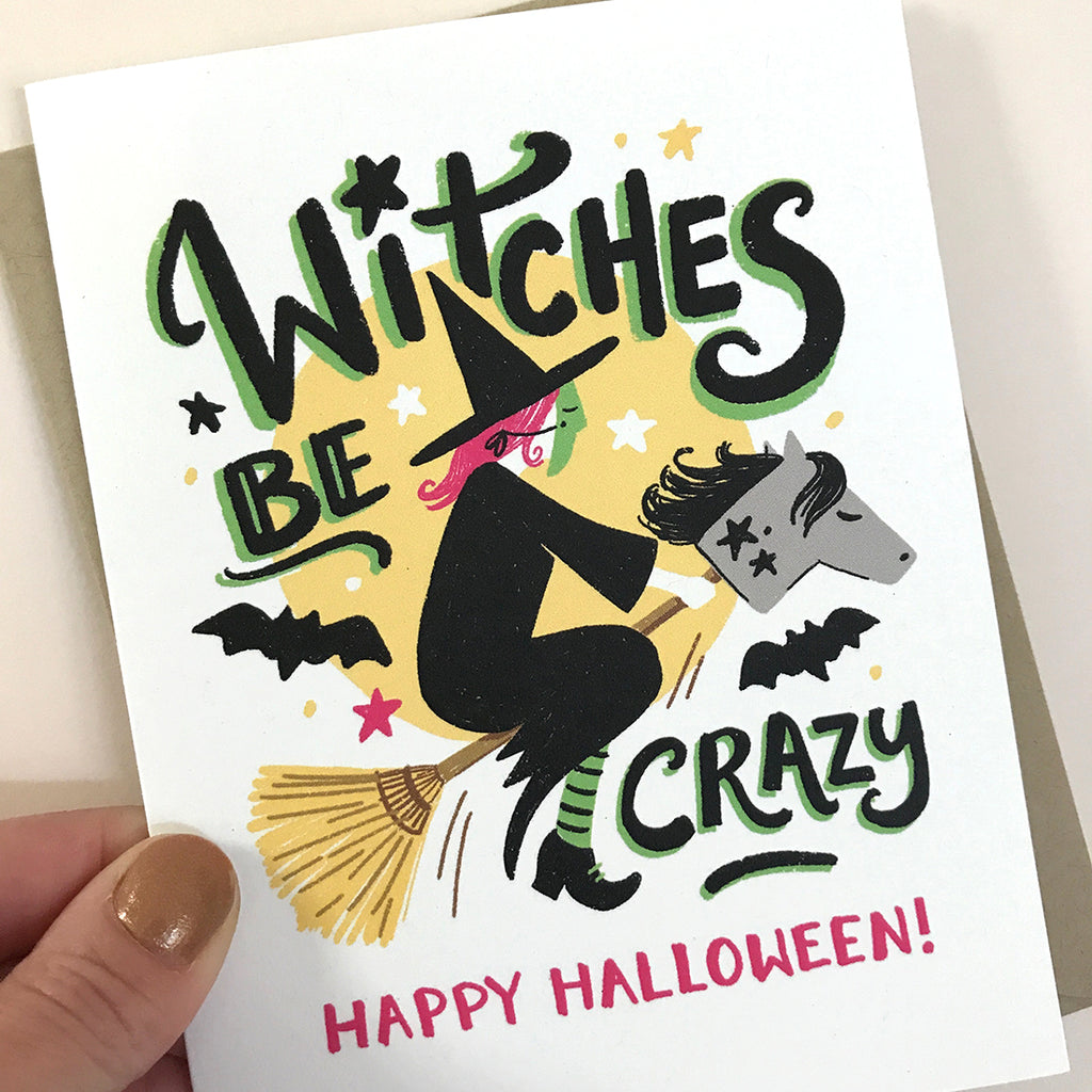 Witches Be Crazy Card