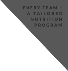 Every Team + A Tailored Nutrition Program