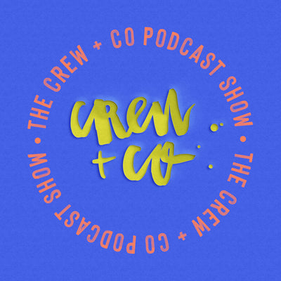 Welcome To The Crew + Co Podcast Show!
