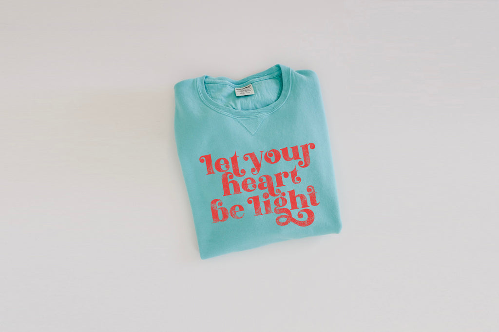 """Let Your Heart Be Light"" Sweatshirt"