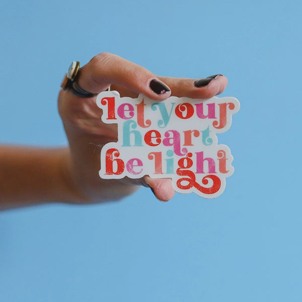 """Let Your Heart Be Light"" Sticker"