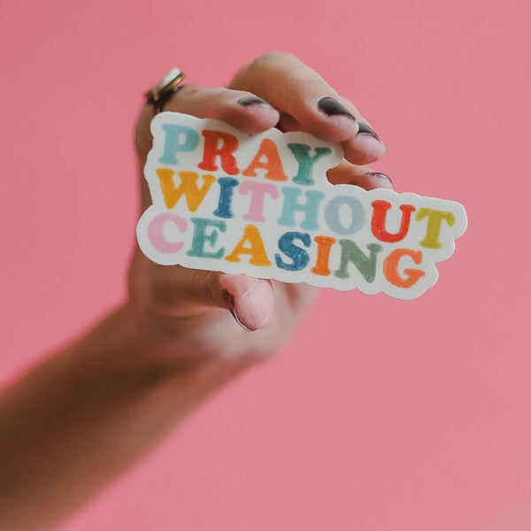 """Pray Without Ceasing"" Sticker"