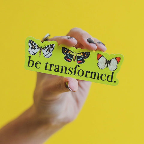 """Be Transformed"" Sticker"