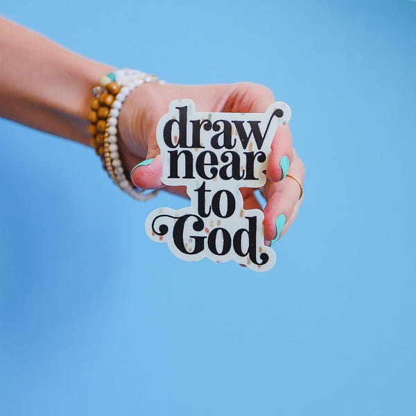 """Draw Near To God"" Sticker"