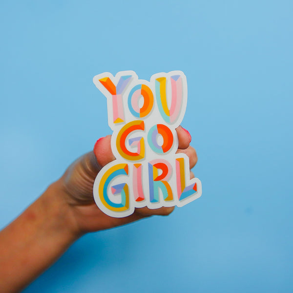 """You Go Girl"" Sticker"