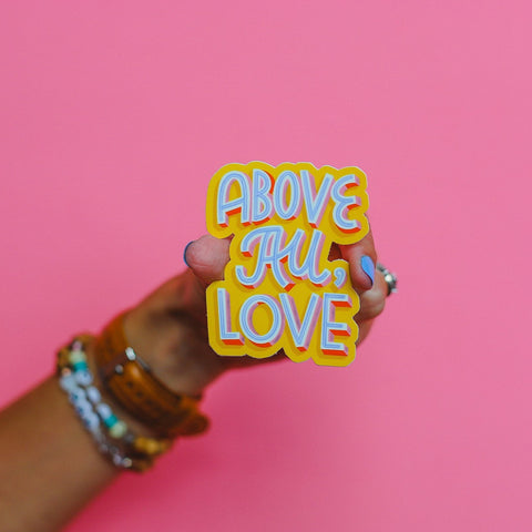 """Above All, Love"" Sticker • The Back To School Collection"