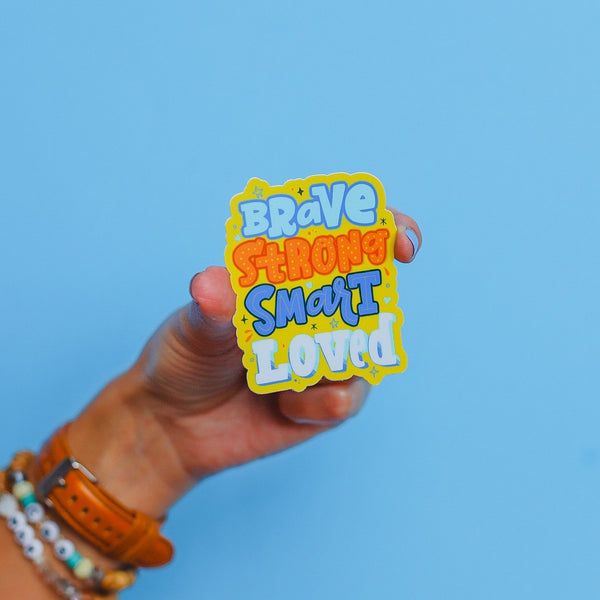 """Brave Strong Smart Loved"" BRIGHTS Sticker • The Back To School Collection"