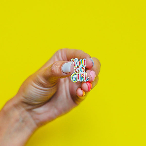 """You Go Girl"" Enamel Pin"